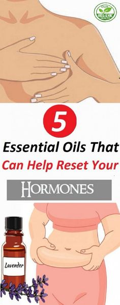 5 Essential Oils That Can Help Reset Your Hormones - Organic Health