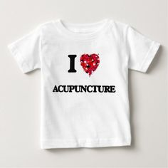 I Love Acupuncture Baby T-Shirt