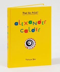 Alexander Calder: Meet the Artist By Patricia Geis