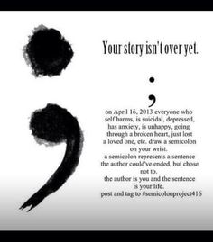 """""""The semicolon represents a sentence the author could've ended but chose not to. The author is you, and the semicolon is your life."""" would like to have a semicolon tat on my wrist! Body Art Tattoos, New Tattoos, Tatoos, Faith Tattoos, Strong Tattoos, Best Friend Tattoos, Music Tattoos, Word Tattoos, Unique Tattoos"""