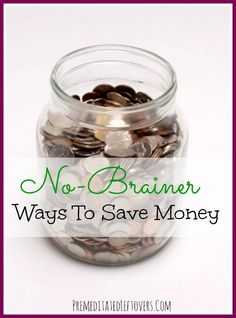 When it comes to saving money, every bit counts. Here are some No-Brainer Money Saving Tips that we seldom use and could be saving us some cash.