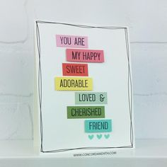 Change it to: HELLO MY. Separate the MY from HAPPY on the clear stamp. Layers of Love stamp set by Concord & Love Stamps, Clear Stamps, Note Cards, Thank You Cards, Tiddly Inks, Concord And 9th, Different Words, Friendship Cards, Greeting Cards Handmade