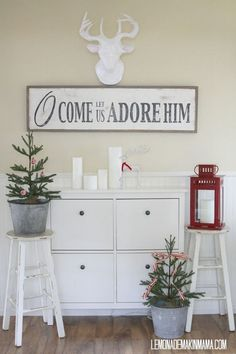 O Come Let Us Adore Him...love that phrase for Christmas. Trees in buckets are so smart.