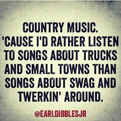 Country Music Quotes 65 country quotes on life love music songs Country Music Quotes. Here is Country Music Quotes for you. Country Music Quotes, Country Lyrics, Country Songs, Country Rap, Country Chic, Song Quotes, Funny Quotes, Life Quotes, Baby Quotes