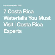 7 Costa Rica Waterfalls You Must Visit | Costa Rica Experts