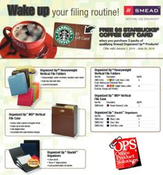 FREE $5 STARBUCKS® COFFEE GIFT CARD when you purchase 3 packs of qualifying Smead Organized Up Products!  http://www.iteminfo.com/ItemInfoFiles/Extras/Rebate/SMD-2014Q1-OrganizedUpOffer.pdf