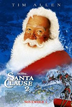 The Santa Clause 2 (2002)  Loved this one the best out of the three Santa Clause movies!