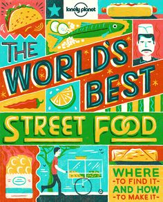 We illustrated covers for two Lonely Planet guides, The World's Best Street Food and The World's Best Drinks.  The style of illustration and lettering was inspired by hand-painted street vendor signs.