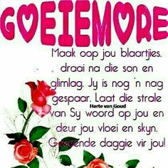 Good Morning Wishes, Day Wishes, Good Morning Quotes, Afrikaanse Quotes, Goeie Nag, Goeie More, Daily Thoughts, Special Quotes, Wisdom