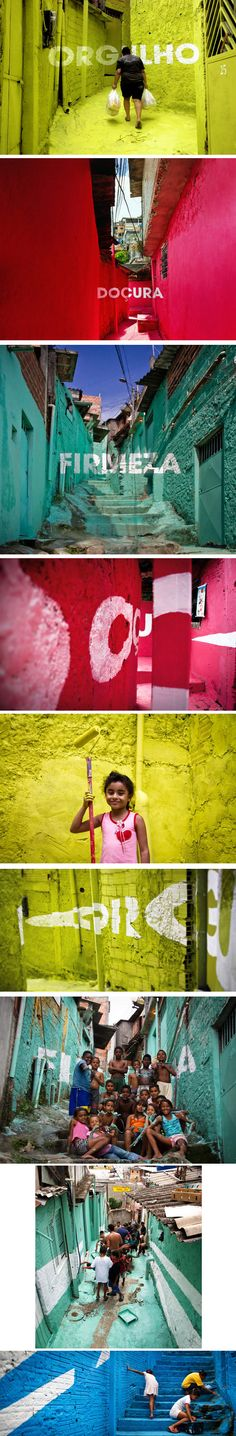 Motivational words painted in the streets of Sao Paulo. (Project by the art collective Boa Mistura)