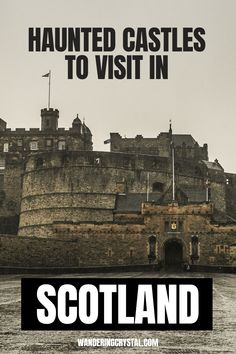 Haunted Scottish Castles, haunted things to do in Scotland, haunted castles in the UK, haunted British castles, Haunted Castles in Scotland, Scottish Castles Spending the Night, Castle Hotels, Haunted Castles you can stay in Scotland, Haunted History, Haunted places in Scotland, Ghost stories in Scotland, Edinburgh Castles, Glasgow Castles #Scotland #Haunted #Scottish #Edinburgh #Castles #HauntedCastles #wanderingcrystal