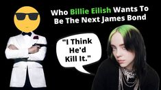 Who Billie Eilish Wants To Be The Next James Bond Billie Eilish, James Bond, Singer, Youtube, Singers, Youtubers