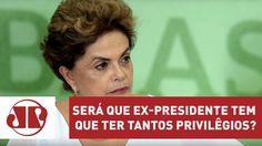 Será que ex-presidente tem que ter tantos privilêgios? | Marco Villa
