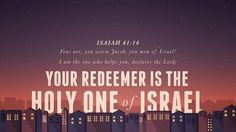 Daily Bible Verse  Isaiah 41:14 Receive the daily verse every morning in your inbox. Sign up at www.SearchTheBible.com