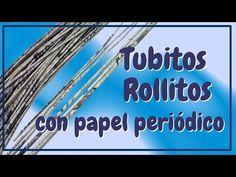 TUBITOS O ROLLITOS DE PAPEL PERIÓDICO FÁCIL - YouTube
