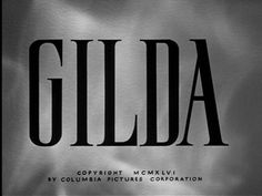 Gilda the iconic film noir starring Rita Hayworth and Glenn Ford, directed by Charles Vidor Rita Hayworth, Old Movies, Vintage Movies, Fritz Lang, Blu Ray Movies, Title Sequence, Title Card, Movie Titles, Columbia Pictures