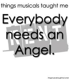 I think everyone needs a angel of music Theatre Nerds, Musical Theatre, Theater, Rent Musical, Movie Quotes, Life Lessons, Art Lessons, Just For You, Wisdom