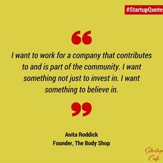 Anita Roddick Quote. #StartupQuote #Entrepreneurship