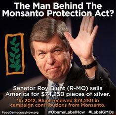 OUT with Roy Blunt!Monsanto's Hometown Paper Takes Missouri Senator Roy Blunt to Task for Monsanto Protection Act