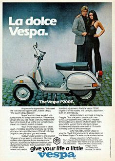 """ An original advertisement features a 1979 Vespa, model . A couple enjoying the ""Sweet Life"" -A vintage 1979 Vespa promotional advertisem Scooter Garage, Moto Scooter, Best Scooter, Vespa P200e, Piaggio Vespa, Triumph Motorcycles, Ducati, Mopar, Motocross"