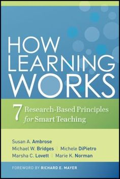From the Inside Flap: Any conversation about effective teaching must begin with a consideration of how students learn. However, instructors may find a gap between resources that focus on the technical research on learning and those that provide practical classroom strategies.