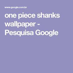 one piece shanks wallpaper - Pesquisa Google