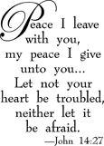 John14:27 Amen!