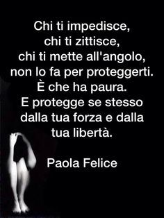 @ forza libertà paura zittire forza Words Quotes, Sayings, Wisdom Quotes, Emo Love, Italian Quotes, Maila, True Words, Sentences, Life Lessons