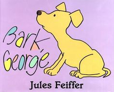 Bark, George preschool children's book read aloud, written by Jules Feiffer Best Children Books, Childrens Books, Swallowed A Fly, John Lithgow, Physical Comedy, Reading Comprehension Skills, Mo Willems, Dog Books, Preschool Books