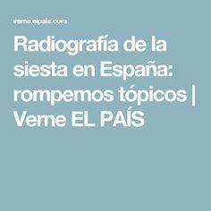 Radiografía de la siesta en España: rompemos tópicos | Verne EL PAÍS