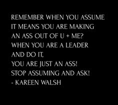 I am tired of watching leaders produce poor results because they lead by assumption and not by example. If you are not sure what your team understands, is working on, or what your clients desire, don't assume! Lead By Example, Leadership Quotes, Tired, Cards Against Humanity, Thoughts, Im Tired, Leadership Quote, Ideas