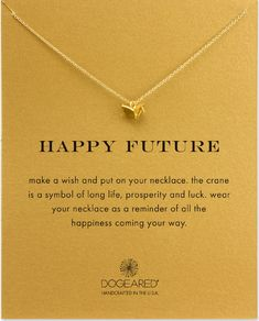 """Dogeared """"Happy Future"""" Origami Crane Necklac. 16"""" gold filled fine chain. 12mm x 7mm gold dipped origami crane charm. gold dipped spring ring closure. happy future message card."""