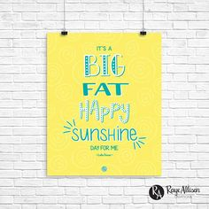 Gilmore Girls - Big, fat, happy, sunshine day for me - Luke Danes quote - Sunshine - Handlettered printable quote art - Instant download