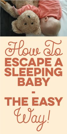 How To Escape A Sleeping Baby - The EASY Way!
