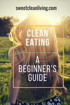 Healthy Eating | Clean Eating | Eat Better | Quick Easy Ways to Eat Healthy | Health Food | Clean Eating for Beginners | Inspirational | Clean eating Recipes