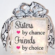 Sisters by Chance Friends by Choice by RusticCabinStudio on Etsy, $25.00