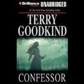 Confessor: Chainfire Trilogy, Part 3, Sword of Truth, Book 11 By [Terry Goodkind]