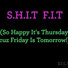"""""""A friend sent me this and had to share with my instapeeps! Hope it's not offense, and that you laugh like I did!! Almost there for those of us who don't have to work on the weekends!! Have a great day!! . . . . #southshorebaby #thursdaytreat #thursdaymotivation #thursday #quotestoliveby #quotes #quoteoftheday #almosttheweekend #tgit #tgithursday #fridayisaroundthecorner #weekendvibes #haveagoodday #smile #acronym #weekendoff"""" by (southshorebaby). quoteoftheday #tgit #fridayisaroundthecorner…"""
