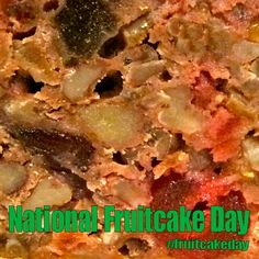 National Fruitcake Day - December 27, 2017