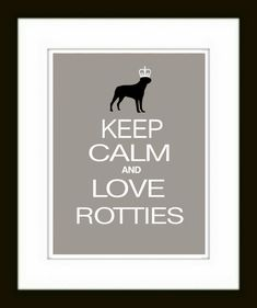 Rottweiler Art Print Keep Calm and Love Rotweilers // Gift // Wall Decor // Dog Art //