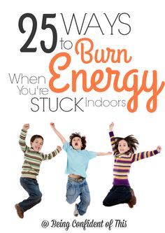 BIG list of fun ways to burn energy inside! Here's a big list of active indoor fun for kids to help burn off extra energy! rainy summer days or snowy winter ones. 25 Ways to Burn Energy When You're Stuck Indoors Rainy Day Activities, Indoor Activities For Kids, Sensory Activities, Family Activities, Physical Activities, Energy Kids, High Energy, Christian Parenting, Exercise For Kids
