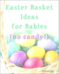 List of ideas for babies Easter Basket. No candy! Baby Easter Basket ideas.
