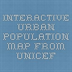 Interactive urban population map from unicef