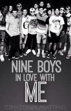 Read Chapter 10: The Girls from the story Nine Boys in Love with Me (A MAGCON BOYS FANFIC) by itsmattsgirl with 7,326 r...