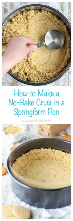 One of the best parts of a pie or cheesecake is the crust. These tips and tricks for How to Make a No-Bake Crust in a Springform Pan will help you prepare the perfect no-bake crust.