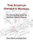The startup owner's manual : the step-by-step guide for building a great company