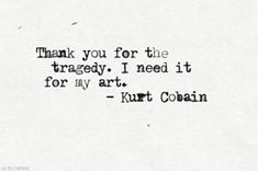 thank you for the tragedy. i need it for my art