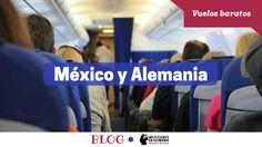 vuelos baratos a México y Alemania