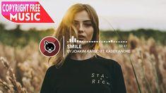 Joakim Karud - Smile (ft. Kasey Andre) | Royalty Free Stock Music | Chil...