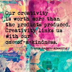 Creativity Links Us With Our One Of A Kindness. Creativity QuotesExpressive  ArtArt TherapySpiritual LifeLinkLife ...